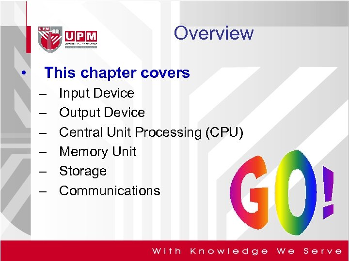 Overview • This chapter covers – – – Input Device Output Device Central Unit