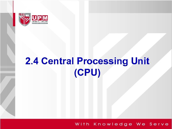 2. 4 Central Processing Unit (CPU)