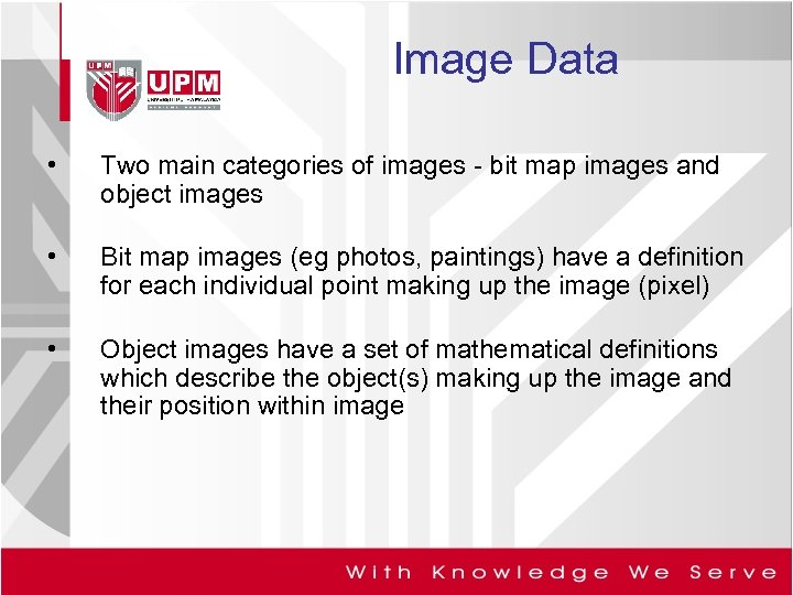 Image Data • Two main categories of images - bit map images and object