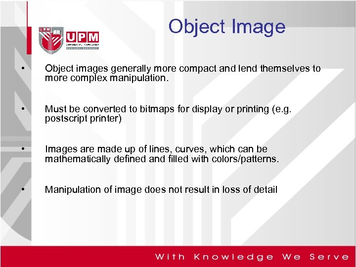 Object Image • Object images generally more compact and lend themselves to more complex