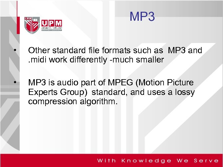 MP 3 • Other standard file formats such as MP 3 and. midi work