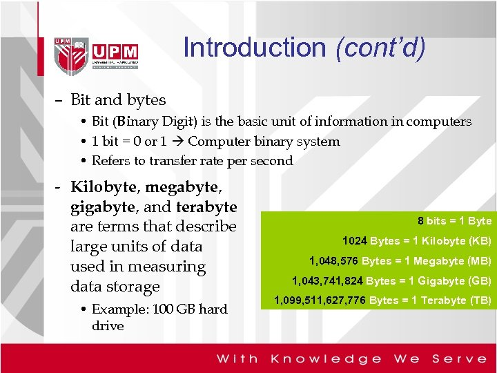Introduction (cont'd) – Bit and bytes • Bit (Binary Digit) is the basic unit