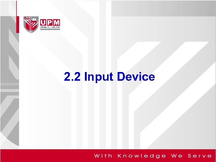 2. 2 Input Device