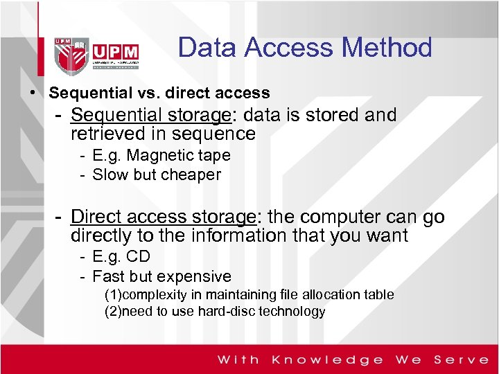 Data Access Method • Sequential vs. direct access - Sequential storage: data is stored