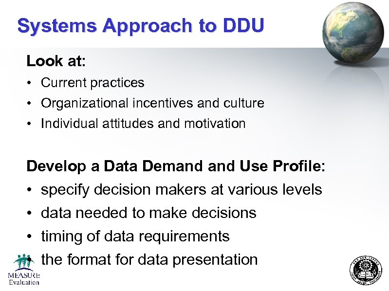 Systems Approach to DDU Look at: • Current practices • Organizational incentives and culture