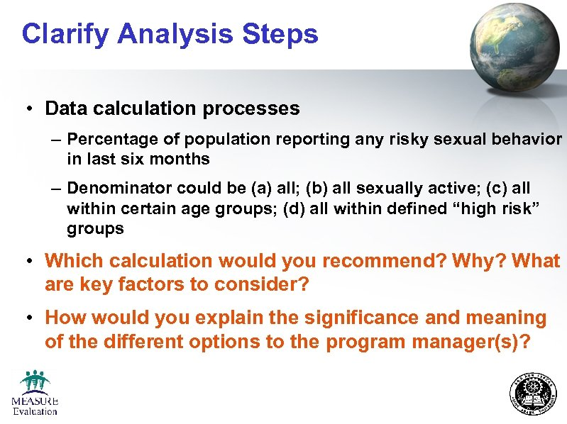 Clarify Analysis Steps • Data calculation processes – Percentage of population reporting any risky