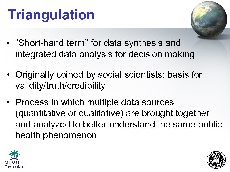 "Triangulation • ""Short-hand term"" for data synthesis and integrated data analysis for decision making"