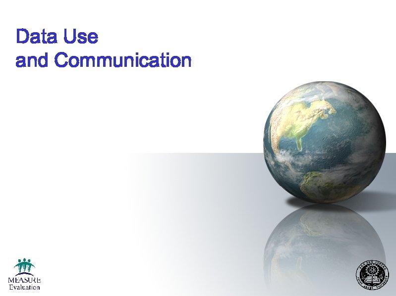 Data Use and Communication