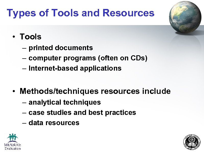 Types of Tools and Resources • Tools – printed documents – computer programs (often