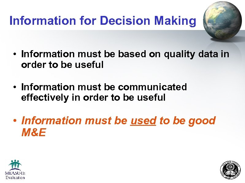 Information for Decision Making • Information must be based on quality data in order
