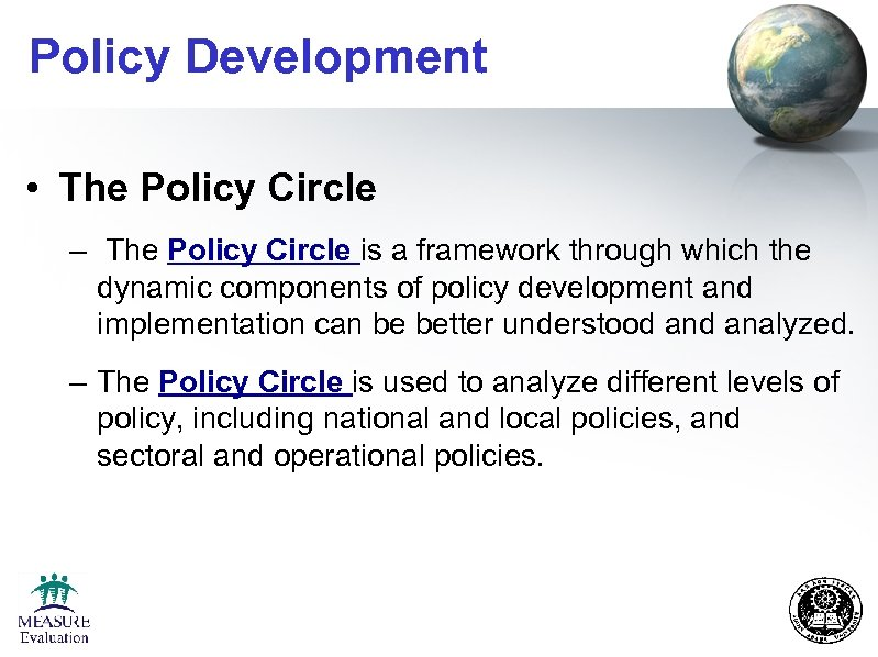 Policy Development • The Policy Circle – The Policy Circle is a framework through