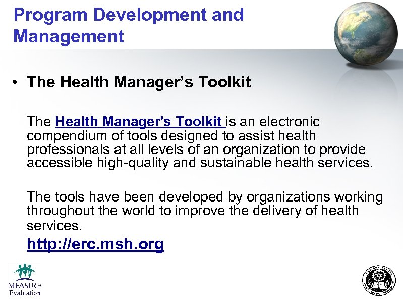 Program Development and Management • The Health Manager's Toolkit The Health Manager's Toolkit is