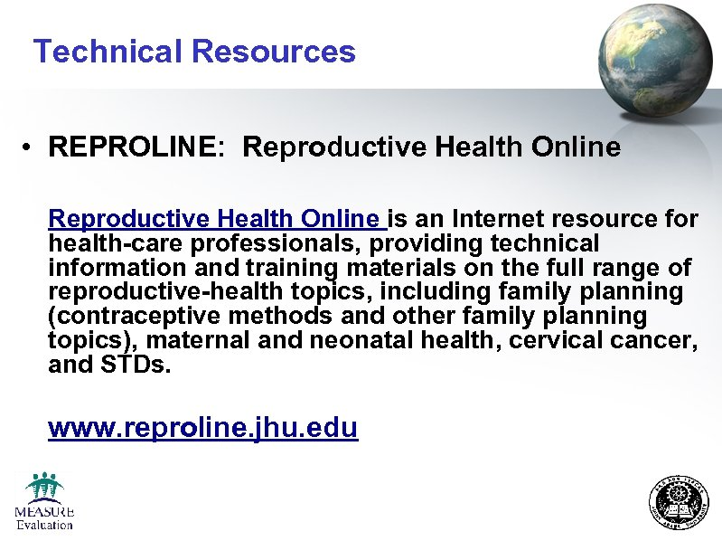 Technical Resources • REPROLINE: Reproductive Health Online is an Internet resource for health-care professionals,
