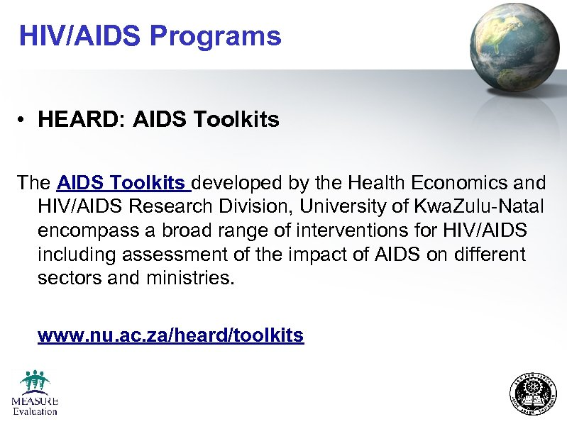 HIV/AIDS Programs • HEARD: AIDS Toolkits The AIDS Toolkits developed by the Health Economics