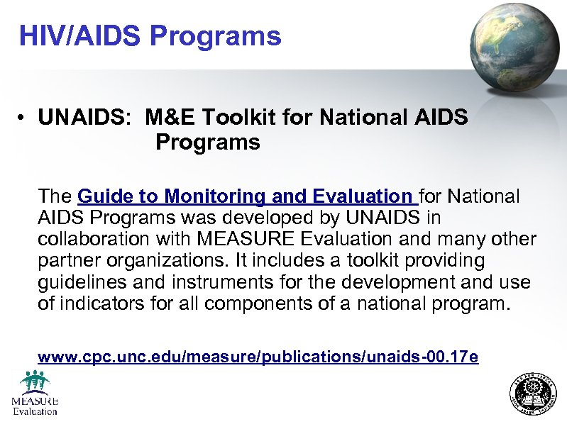 HIV/AIDS Programs • UNAIDS: M&E Toolkit for National AIDS Programs The Guide to Monitoring