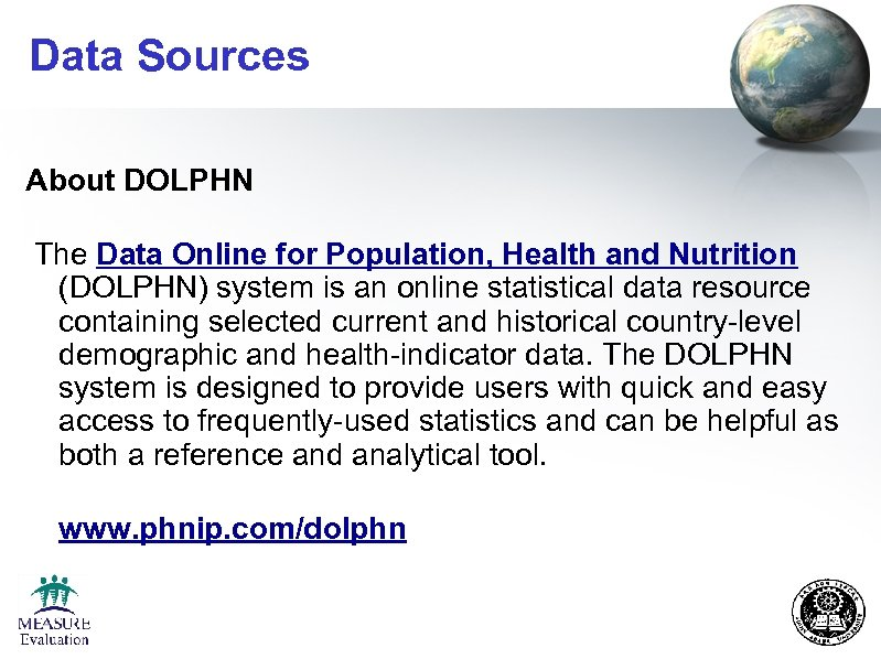 Data Sources About DOLPHN The Data Online for Population, Health and Nutrition (DOLPHN) system