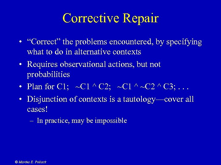 """Corrective Repair • """"Correct"""" the problems encountered, by specifying what to do in alternative"""