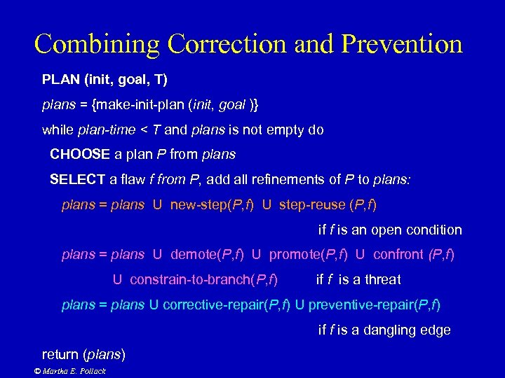 Combining Correction and Prevention PLAN (init, goal, T) plans = {make-init-plan (init, goal )}