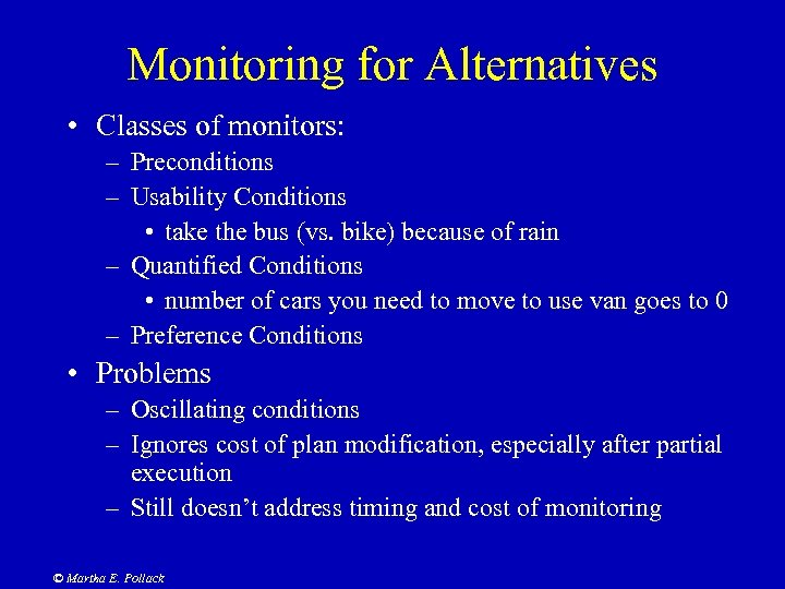 Monitoring for Alternatives • Classes of monitors: – Preconditions – Usability Conditions • take