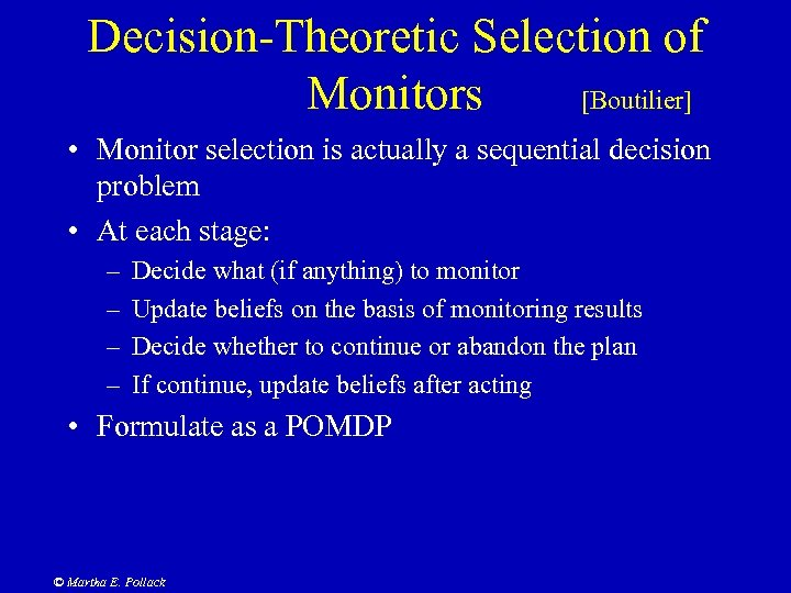 Decision-Theoretic Selection of [Boutilier] Monitors • Monitor selection is actually a sequential decision problem