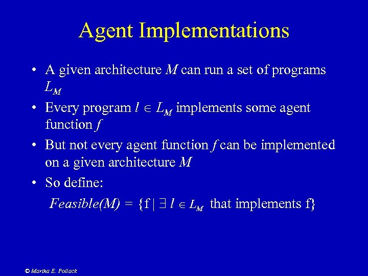 Agent Implementations • A given architecture M can run a set of programs LM