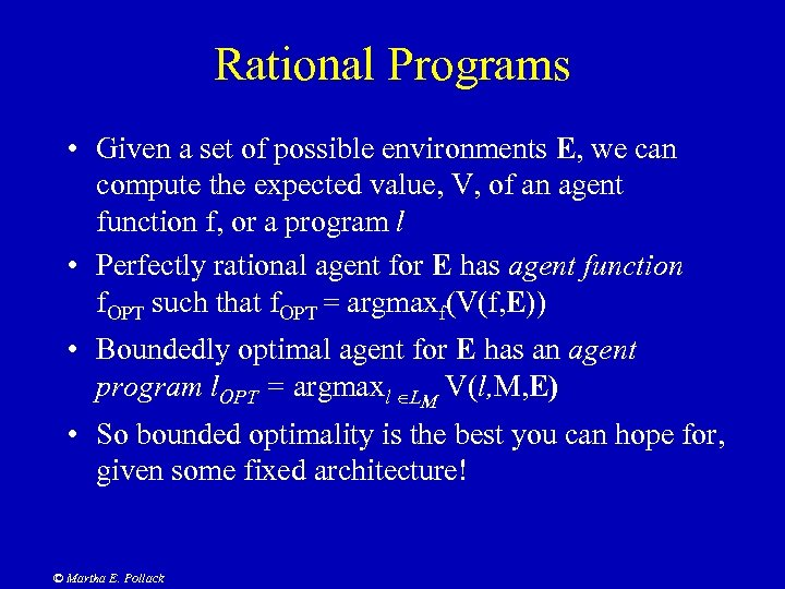 Rational Programs • Given a set of possible environments E, we can compute the