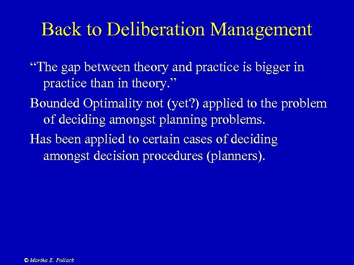 """Back to Deliberation Management """"The gap between theory and practice is bigger in practice"""