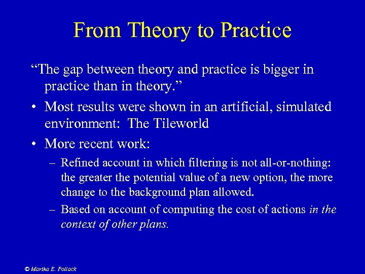 """From Theory to Practice """"The gap between theory and practice is bigger in practice"""