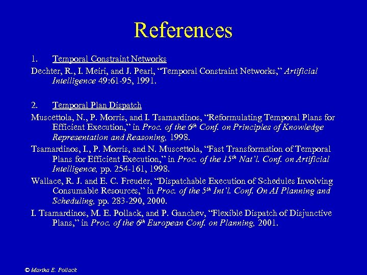 """References 1. Temporal Constraint Networks Dechter, R. , I. Meiri, and J. Pearl, """"Temporal"""