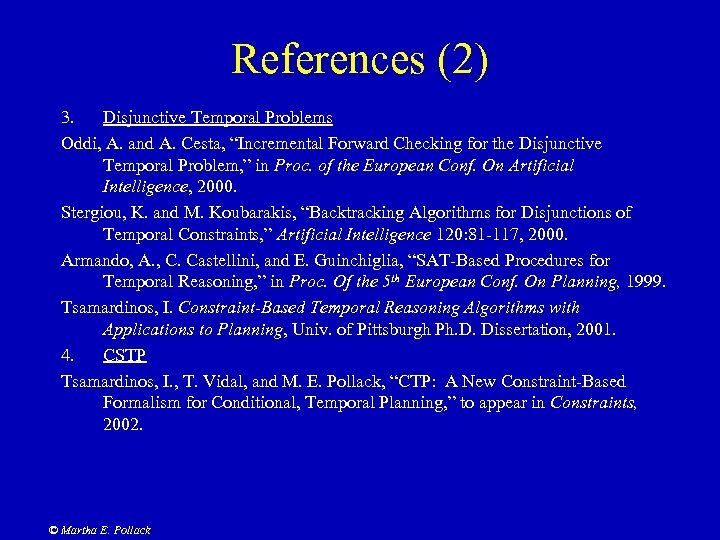 """References (2) 3. Disjunctive Temporal Problems Oddi, A. and A. Cesta, """"Incremental Forward Checking"""