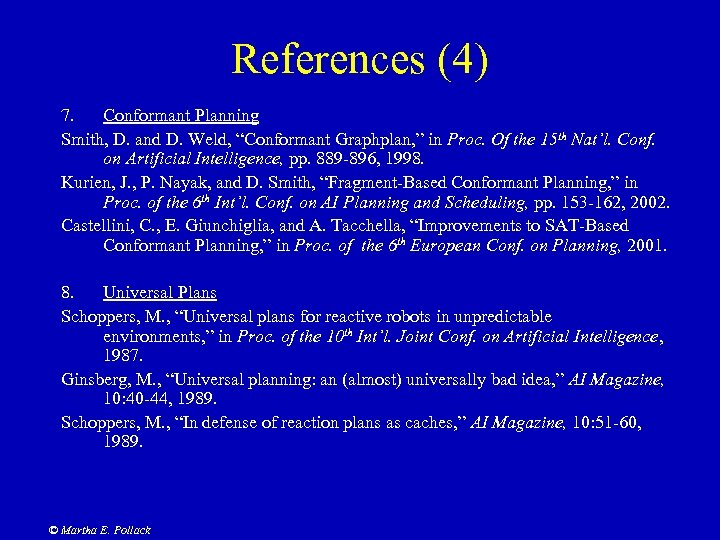 """References (4) 7. Conformant Planning Smith, D. and D. Weld, """"Conformant Graphplan, """" in"""