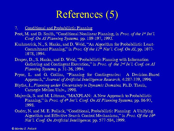 """References (5) 7. Conditional and Probabilistic Planning Peot, M. and D. Smith, """"Conditional Nonlinear"""
