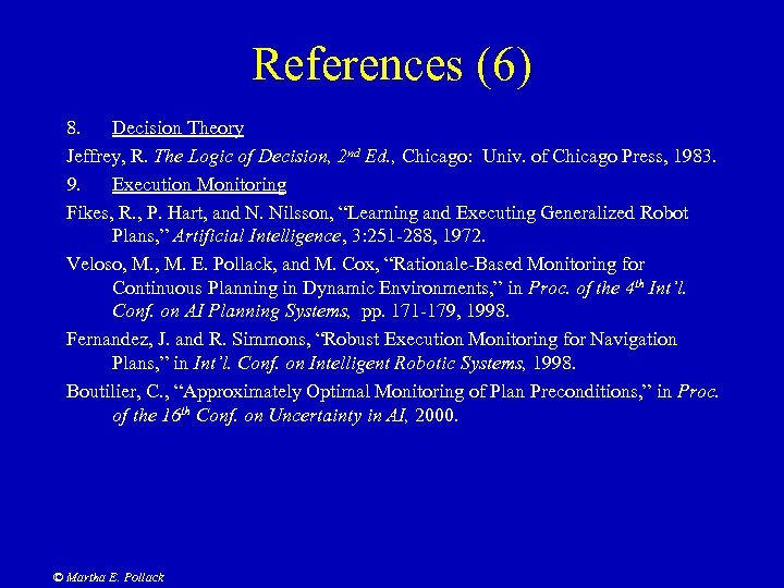 References (6) 8. Decision Theory Jeffrey, R. The Logic of Decision, 2 nd Ed.