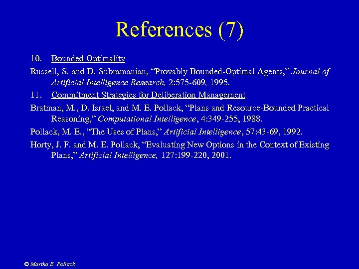 """References (7) 10. Bounded Optimality Russell, S. and D. Subramanian, """"Provably Bounded-Optimal Agents, """""""