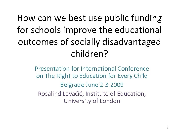 How can we best use public funding for schools improve the educational outcomes of