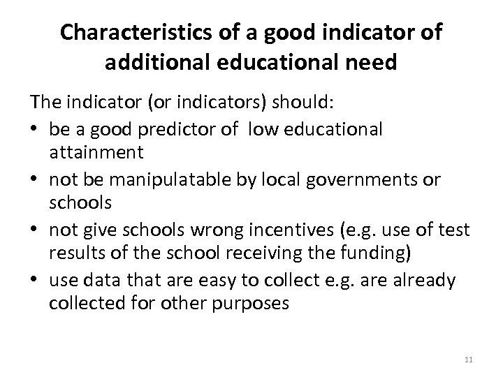 Characteristics of a good indicator of additional educational need The indicator (or indicators) should: