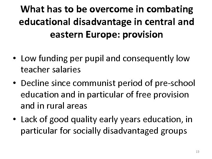 What has to be overcome in combating educational disadvantage in central and eastern Europe: