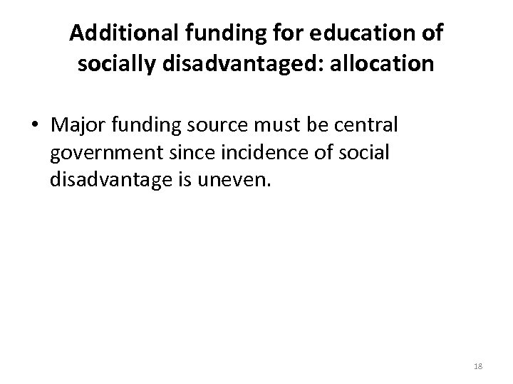 Additional funding for education of socially disadvantaged: allocation • Major funding source must be