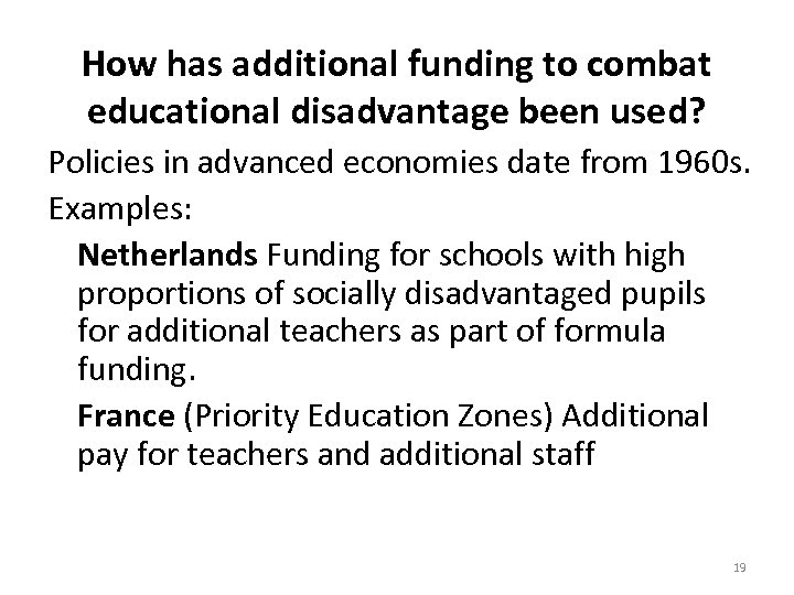 How has additional funding to combat educational disadvantage been used? Policies in advanced economies