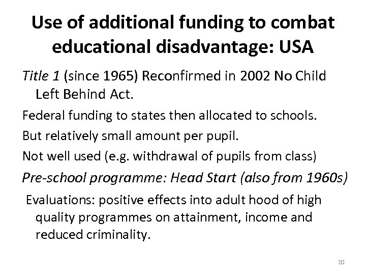 Use of additional funding to combat educational disadvantage: USA Title 1 (since 1965) Reconfirmed