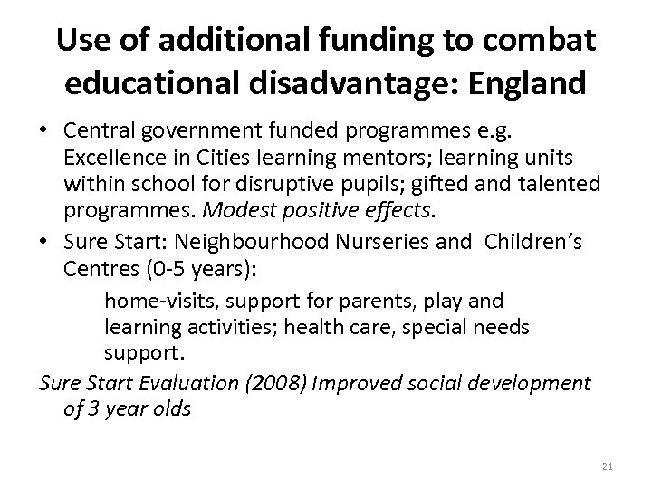 Use of additional funding to combat educational disadvantage: England • Central government funded programmes