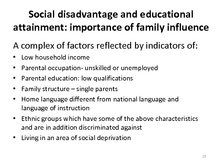 Social disadvantage and educational attainment: importance of family influence A complex of factors reflected