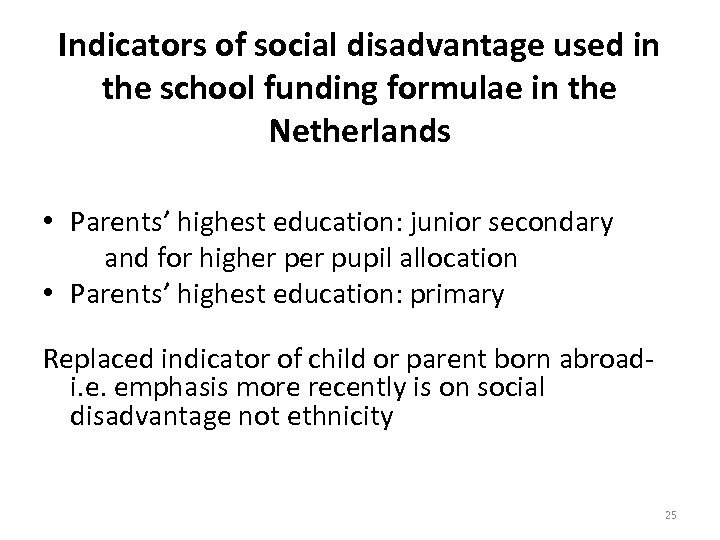 Indicators of social disadvantage used in the school funding formulae in the Netherlands •