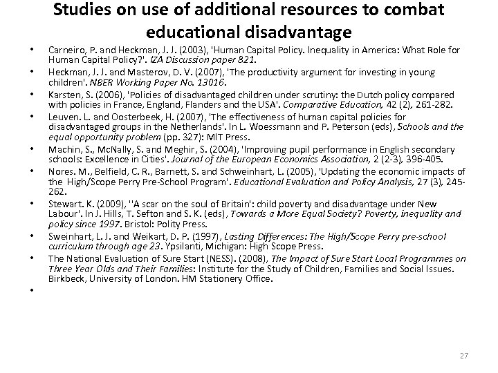 • • • Studies on use of additional resources to combat educational disadvantage