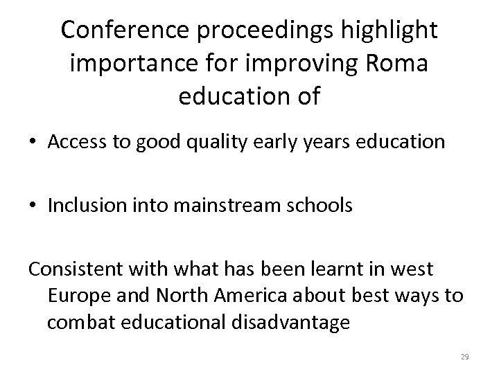 Conference proceedings highlight importance for improving Roma education of • Access to good quality