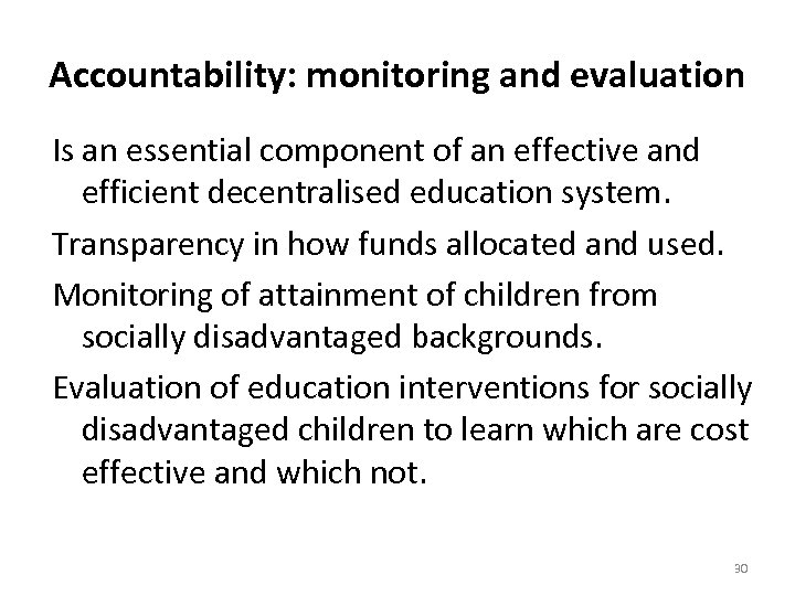 Accountability: monitoring and evaluation Is an essential component of an effective and efficient decentralised