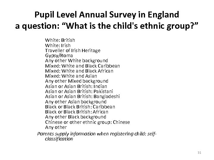"""Pupil Level Annual Survey in England a question: """"What is the child's ethnic group?"""