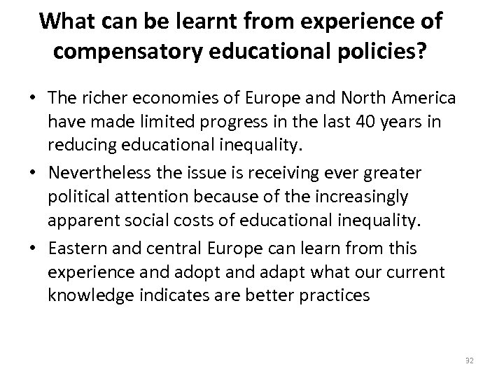 What can be learnt from experience of compensatory educational policies? • The richer economies