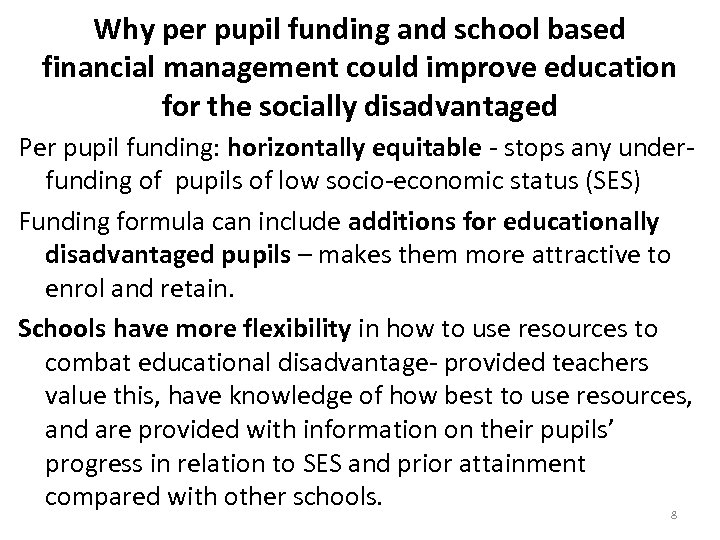 Why per pupil funding and school based financial management could improve education for the
