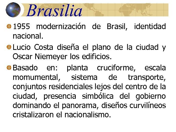 Brasilia 1955 modernización de Brasil, identidad nacional. Lucio Costa diseña el plano de la